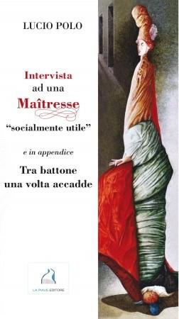 """INTERVISTA AD UNA MAITRESSE """"SOCIALMENTE UTILE"""""""
