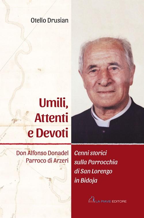 Umili, Attenti e Devoti - Don Alfonso Donadel Parroco di Arzeri